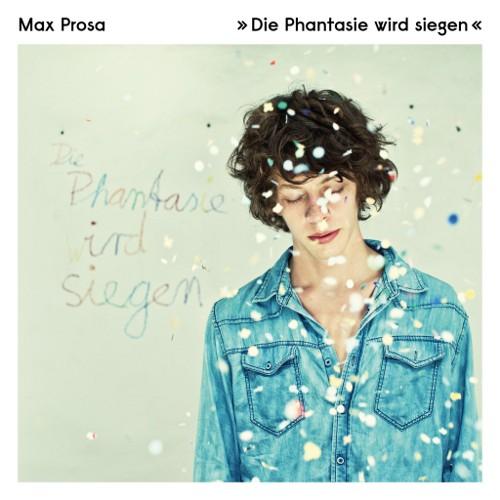 Max Prosa: Die Phantasie wird siegen - Albumcover