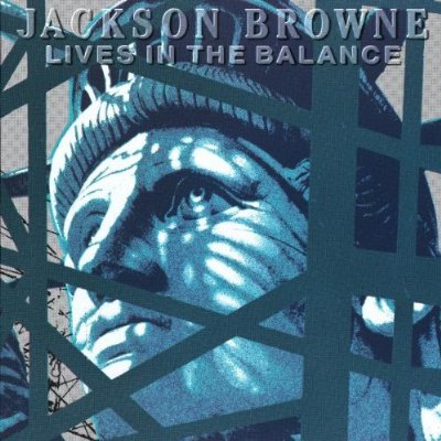 Jackson Browne: Lives in the Balance - Albumcover